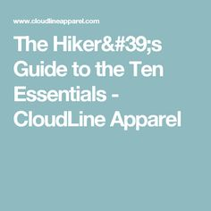The Hikers Guide To Ten Essentials