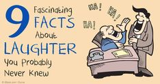 Laughter is not only a form of universal communication, it is also beneficial for your short-term memory and stress levels. http://articles.mercola.com/sites/articles/archive/2014/11/13/10-fascinating-facts-laughter.aspx