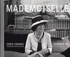 The book Mademoiselle  is a book with images by Douglas Kirkland on Coco Chanel during the Summer of 1962. The introduction is by Karl Lagerfeld.
