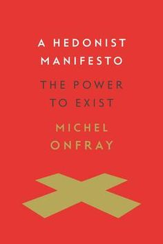 A Hedonist Manifesto Michel Onfray is a contemporary French writer and philosopher who promotes hedonism, atheism, and anarchism, and is the author of Atheist Manifesto. Anarchism, Atheism, New Books, Philosophy, Religion, This Book, Reading, Pdf, Melancholy