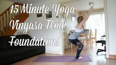 15 Minute Yoga Vinyasa Flow Foundations    Yoga for Beginners