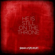 He is still on the throne! Message Quotes, Faith Quotes, Bible Quotes, Words Quotes, Bible Verses, Spiritual Quotes, Positive Quotes, Jesus I Need You, Tobymac Speak Life