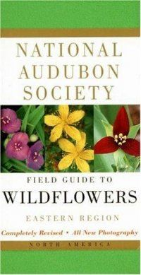 National Audubon Society field guide to North American wildflowers : eastern region | Ann Arbor District Library