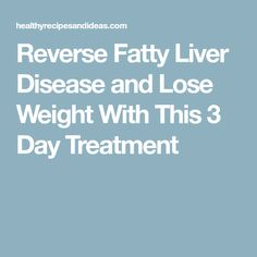 Reverse Fatty Liver Disease and Lose Weight With This 3 Day Treatment #LiverDetox