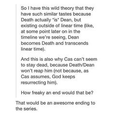 Except for that moment in season 10 where they literally killed Death...
