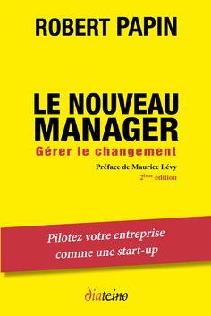 """""""Le nouveau manager - Gérer le changement"""", par Robert Papin #Manager #Management"""