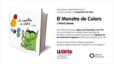 """""""El monstruo de colores"""", es el nuevo libro de Anna Llenas, profesora del curso deCuento Ilustrado. Se presentará el jueves 8 de noviembrea las 19h en la sección infantil de la librería La Central del Raval en Barcelona (c/Elisabets 6). También se podrán ver expuestas las ilustraciones originales del libro, que estará todo el mes de noviembre."""