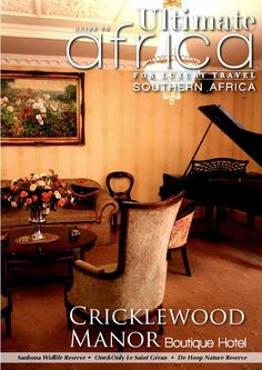 Ultimate Guide to Africa October 2014    In this issue:  Cricklewood Manor Boutique Hotel Sanbona Wildlife Reserve De Hoop Nature Reserve Makaron Restaurant Further Reading Accommodation Guide South Africa