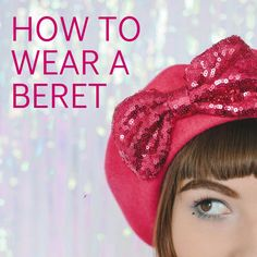 How to Wear a Beret Love Hat, Pink Sequin, Retro Chic, Nautilus, Hat Making, Beret, Color Pop, Imagination, I Am Awesome