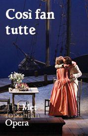 Metropolitan Opera: Cosi Fan Tutte