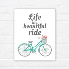 Life is a beautiful ride printable art printable by WhereisAlex