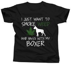 Boxer Dog Shirt I Just Want To Smoke Weed and Hang With My Boxer TShirt Marijuana T-Shirt Weed T Shirt Cannabis Tee 420 Clothes Pot Apparel funny t shirts …