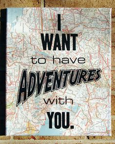 Vintage Map Art on Canvas: I want to have Adventures with You