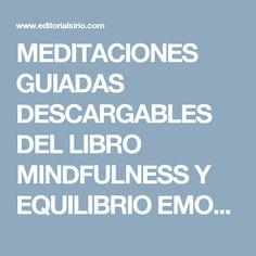 MEDITACIONES GUIADAS DESCARGABLES DEL LIBRO MINDFULNESS Y EQUILIBRIO EMOCIONAL Mindfulness For Kids, Mindfulness Meditation, Reiki, Editorial, Yoga For Kids, Healthy Habits, Psychology, Homeschool, Health Fitness