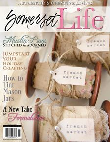 My favorite art magazines and the source of many of my inspirations. All the publications Somerset has are incredible! Somerset Life Spring 2012