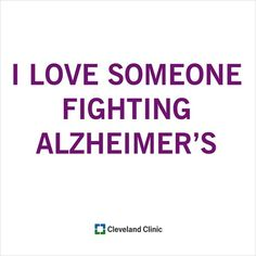 Share this if you love someone fighting Alzheimer's. Learn more about Alzheimer's disease.