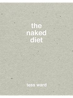 The Naked Diet ❤ Quadrille Publishing Ltd