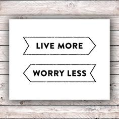 Live More Worry Less Printable Typography Word by SideshowGraphics