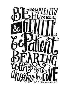 BE GENTLE BE PATIENT by Matthew Taylor Wilson https://society6.com/product/be-gentle-be-patient_print?curator=themotivatedtype