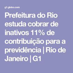 Prefeitura do Rio estuda cobrar de inativos 11% de contribuição para a previdência   Rio de Janeiro   G1