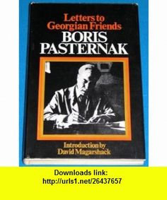 Letters to Georgian Friends (9780436363504) Boris Pasternak, D. Magarshack , ISBN-10: 043636350X  , ISBN-13: 978-0436363504 ,  , tutorials , pdf , ebook , torrent , downloads , rapidshare , filesonic , hotfile , megaupload , fileserve