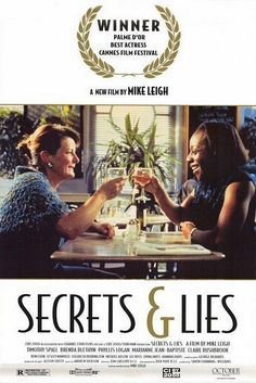 Secrets & Lies (1996). I loved this movie so much.