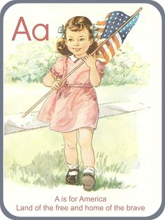 Independence Day (July or Memorial Day (last Monday of May, Civil War) or Veteran's Day (November 'A' is for 'America' ~ Land of the free and home of the brave! American Pride, American History, American Flag, I Love America, God Bless America, America America, Vintage Cards, Vintage Images, Vintage Pictures