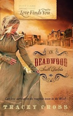 Love Finds You in Deadwood, South Dakota (Love Finds You)  by Tracey Cross