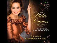 """Nuevo CD de Aida Cuevas """"Totalmente Juan Gabriel"""" (2013)"""