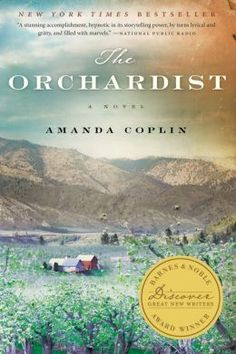 "Amanda Coplin's enthralling debut novel, ""The Orchardist,"" tells the story of an Eastern Washington orchardist who recreates a family when he befriends two wayward girls and is drawn into the mystery of their dark and violent background"