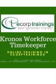 Kronos Workforce Timekeeper    Training in Hyderabad, India. Ecorptrainings provides best Kronos Workforce Timekeeper    online taining by IT 5-10+ yr in  industrial realtime  experts. we are providing Kronos Workforce Timekeeper    training in USA,UK,Canada,Dubai,Australia.