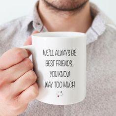 Ceramic Novelty Mug We'll Always Be Best Friends You Know image 1 Rude Mugs, Funny Mugs, Happy Birthday Husband, Lesbian Gifts, Fathers Day Mugs, Birthday Mug, Novelty Mugs, Friend Mugs, Mug Printing