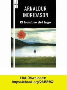 El hombre del lago Un caso del inspector Erlendur Sveinsson (Spanish Edition) (9788498678482) Arnaldur Indridason , ISBN-10: 849867848X  , ISBN-13: 978-8498678482 ,  , tutorials , pdf , ebook , torrent , downloads , rapidshare , filesonic , hotfile , megaupload , fileserve