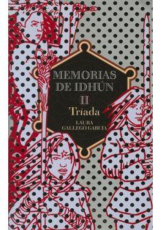 MEMORIAS DE IDHUN II: TRIADA   de Laura Gallego