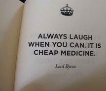 """""""Always laugh when you can. It is cheap medicine."""" Lord (George Gordon) Byron quote of laugh Life Quotes Love, Woman Quotes, Great Quotes, Quotes To Live By, Me Quotes, Inspirational Quotes, Qoutes, Funy Quotes, Habit Quotes"""