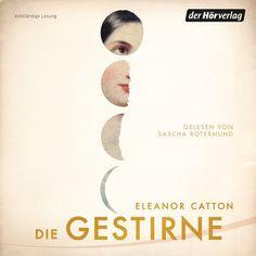 [Rezension] Die Gestirne von Eleanor Catton [Hörbuch]  Ein Roman, welcher an die Schreibweise des 19. Jahrhunderts angelehnt ist, aber vor allem durch die Figuren überzeugt.