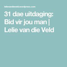31 dae uitdaging: Bid vir jou man   Lelie van die Veld