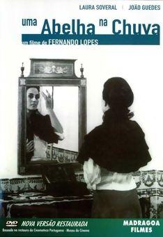 Uma Abelha na Chuva Realizador: Fernando Lopes 1972