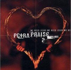 Petra - Petra Praise 2: We Need Jesus