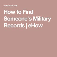 How to Find Someone's Military Records | eHow