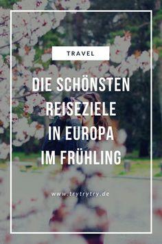 Die schönsten Reiseziele in Europa im Frühling