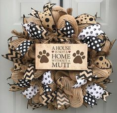 A House is Not a Home Without A Mutt Black and Brown Burlap Deco Mesh Wreath