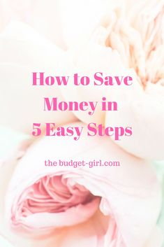 How to Save Money in 5 Easy Steps, how to make a budget, how to budget and stick to it, how to save money, how to payoff debt, paying off debt