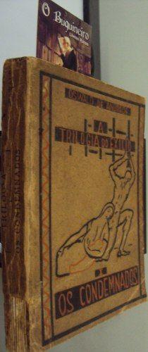 R$2.200. Trilogia do Exílio - os Condenados - 1ª Edição  Ano: 1922  1ª edição. Livro de estreia do autor, primeiro volume da Trilogia do Exílio. Capa de Anita Malfatti. Brochura.