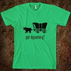 got dysentery? (Oregon Trail)