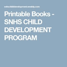 Printable Books - SNHS CHILD DEVELOPMENT PROGRAM