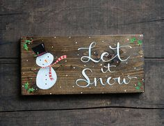 Let it Snow Sign, Christmas Sign, Hand Painted Sign, Christmas Decoration, Snowman Sign, Country Chr