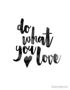 Do what you love - Inspirational & Motivational Quote