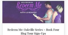 Redeem Me: Oakville Series - Book Four Kathy-Jo Reinhart Blog Tour Sign-Up with Review Option January 4, 2016 - January 10, 2016