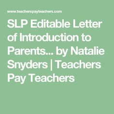 SLP Editable Letter of Introduction to Parents... by Natalie Snyders | Teachers Pay Teachers